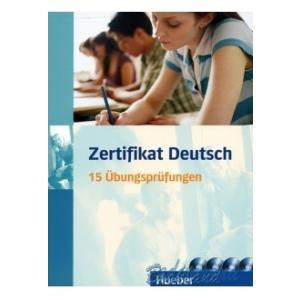 Zertifikat Deutsch. 15 Übungsprüfungen.   Übungsbuch + CD