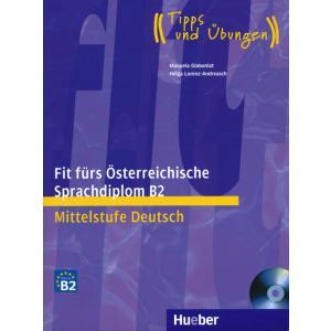 Fit Fürs Österreichische Sprachdiplom B2.    Mittelstufe Deutsch. Podręcznik + CD