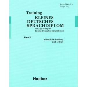 Training Kleines Deutsches Sprachdiplom Band 1: Mündliche Prüfung Und Diktat