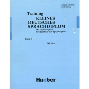 Training Kleines Deutsches Sprachdiplom Band 3: Lektüre