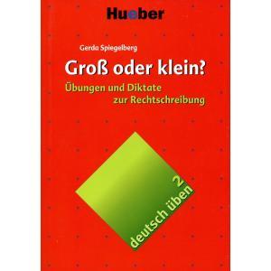 deutsch üben Band 2. Gross Oder Klein?