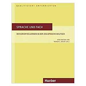 Sprache und Fach. Integriertes Lernen in der Zielsprache Deutsch