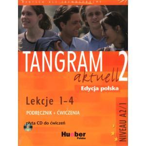 Tangram Aktuell 2 Lekcje 1-4. Podręcznik z Ćwiczeniami + CD. Edycja Polska