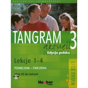 Tangram Aktuell 3 Lekcje 1-4. Podręcznik z Ćwiczeniami + CD. Edycja Polska