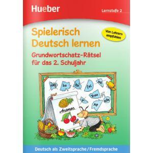Spielerisch Deutsch Lernen. Grundwortschatz-Ratsel fur das 2. Schuljahr. Lernstufe 2