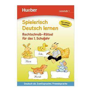 Spielerisch Deutsch Lernen. Rechtschreib-Ratsel fur das 1. Schuljahr