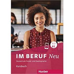 Im Beruf NEU B1+/B2, Kursbuch