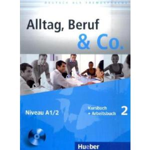 Alltag, Beruf & Co. 2. Podręcznik z Ćwiczeniami + CD