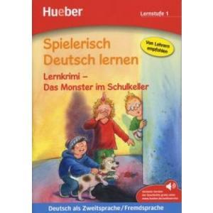 Spielerisch Deutsch Lernen. Lernkrimi - Das Monster im Schulkeller. Lernstufe 1