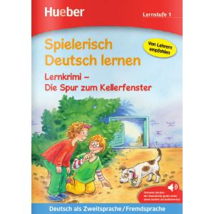 Spielerisch Deutsch Lernen. Lernkrimi - Die Spur Zum Kellerfenster. Lernstufe 1