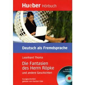 Die Fantasien des Herrn Ropke + CD. Leseheft