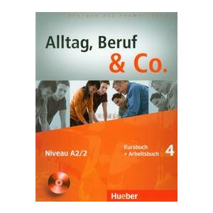 Alltag, Beruf & Co. 4. Podręcznik z Ćwiczeniami + CD
