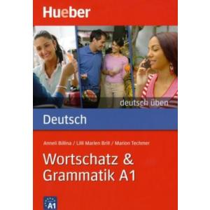 deutsch üben. Wortschatz & Grammatik A1