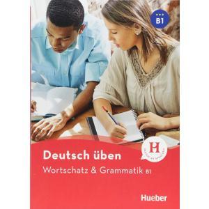 Wortschatz & Grammatik B1 NEU