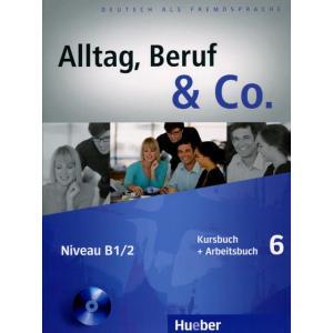 Alltag, Beruf & Co. 6. Podręcznik z Ćwiczeniami + CD