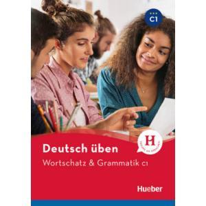 deutsch üben. Wortschatz & Grammatik C1