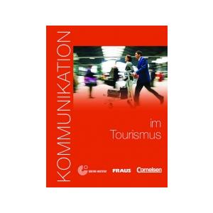 Kommunikation Im Tourismus. Kommunikation im Beruf. Podręcznik + CD