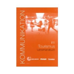 Kommunikation Im Tourismus. Kommunikation im Beruf. Poradnik Metodyczny
