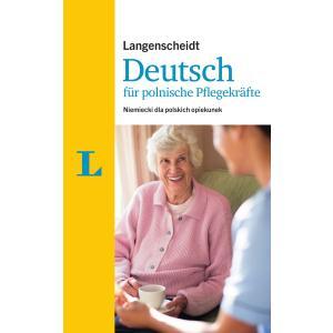 Langenscheidt Deutsch für Polnische Pflegekräfte. Niemiecki dla Polskich Opiekunek