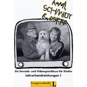 Anna Schmidt   Oskar 1. Lehrerhandreichungen
