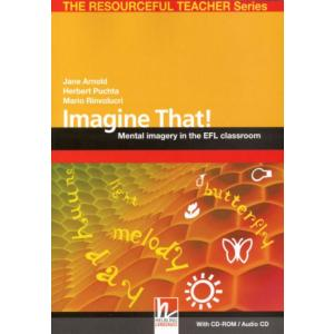 Imagine That! Mental Imagery in the EFL Classroom + CD