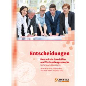 Entscheidungen. Deutsch als Geschäfts- und Verhandlungssprache.