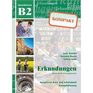Deutsch als Fremdsprache. Erkundungen B2: Kompaktversion - Intergriertes Kurs- und Arbeitsbuch