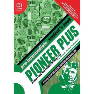 Pioneer Plus Pre-Intermediate Student's Book + CD. Podręcznik do szkół ponadgimnazjalnych. Nowa podstawa programowa 2019