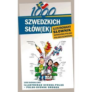 1000 Szwedzkich słów(ek). Ilustrowany Słownik Polsko-Szwedzki Szwedzko-Polski