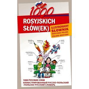 1000 Rosyjskich Słówek. Ilustrowany Słownik Rosyjsko-Polsko-Rosyjski