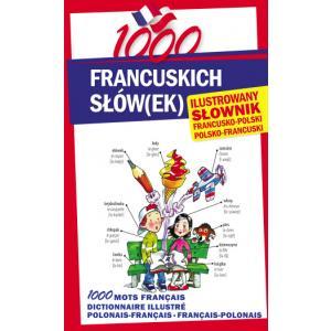 1000 Francuskich Słówek. Ilustrowany Słownik Francusko-Polsko-Francuski