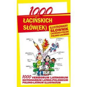 1000 Łacińskich Słówek. Ilustrowany Słownik Łacińsko-Polsko-Łaciński