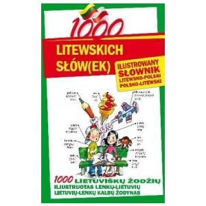 1000 Litewskich Słówek. Ilustrowany Słownik Litewsko-Polsko-Litewski