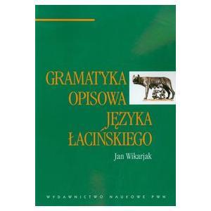 Gramatyka opisowa języka łacińskiego. Wikarjak, Jan. Oprawa miękka