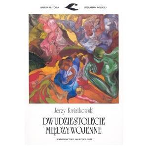 Dwudziestolecie Międzywojenne. Wielka Historia Literatury Polskiej
