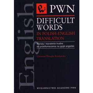 Difficult Words In Polish-English Translation. Wyrazy i Wyrażenia Trudne Do Przetłumaczenia Na Język Angielski
