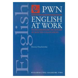 English at Work An English-Polish Dictionary of Selected Collocations