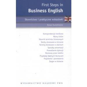 First Steps in Business English. Słownictwo i Praktyczne Wskazówki