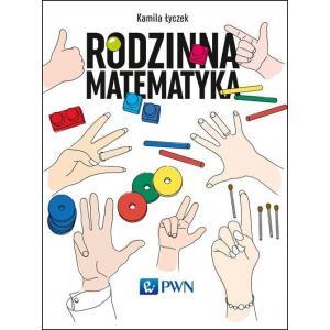 Rodzinna Matematyka. Łamigłówki, Które Rozwijają i Bawią.