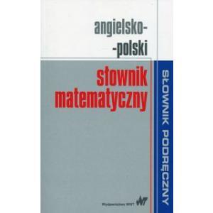 Podręczny Słownik Matematyczny Angielsko-Polski