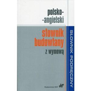 Słownik podręczny. Polsko-angielski słownik budowlany z wymową