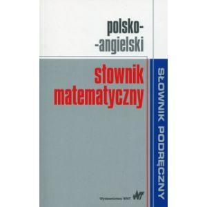 Podręczny Słownik Matematyczny Polsko-Angielski