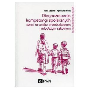 Diagnozowanie kompetencji społecznych dzieci w wieku przedszkolnym i młodszym szkolnym