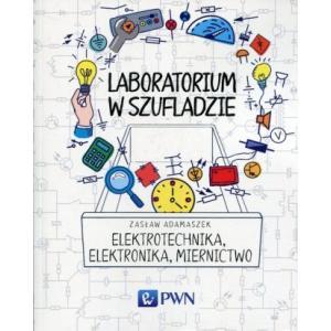 Laboratorium w Szufladzie. Elektrotechnika, Elektronika, Miernictwo