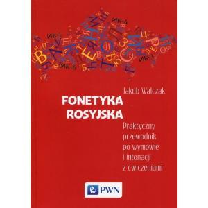 Fonetyka Rosyjska. Praktyczny Przewodnik po Wymowie i Intonacji z Ćwiczeniami