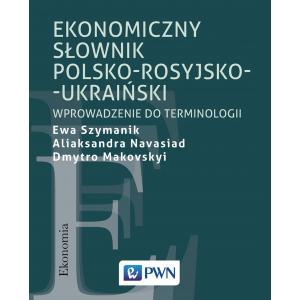 Ekonomiczny Słownik Polsko-Rosyjsko-Ukraiński. Wprowadzenie do Terminologii