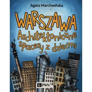 Warszawa Architektoniczne spacery z dziećmi /varsaviana/