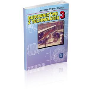 Budownictwo z Technologią 3. Podręcznik Dla Technikum