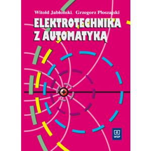 Elektrotechnika z Automatyką. Podręcznik. Technikum