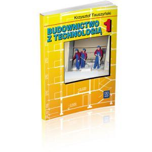 Budownictwo z Technologią 1. Podręcznik Dla Technikum